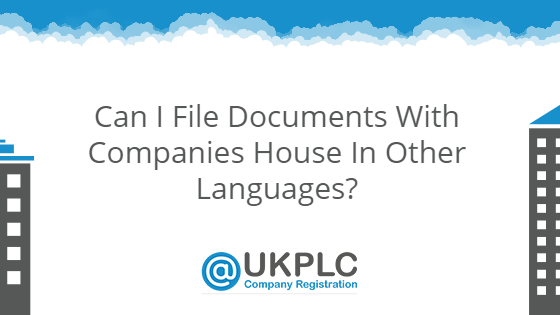 Can I File Documents With Companies House In Other Languages?