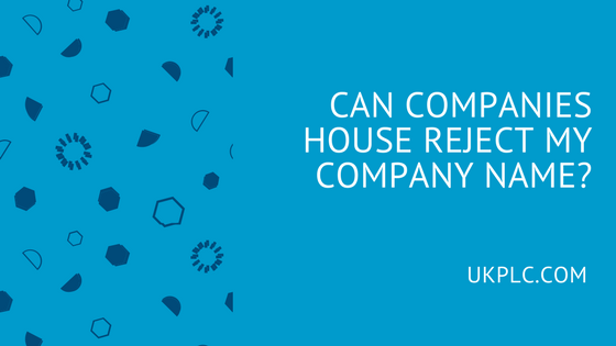Can Companies House Reject My Company Name?